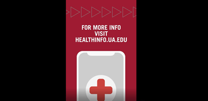For more info visit healthinfo.ua.edu